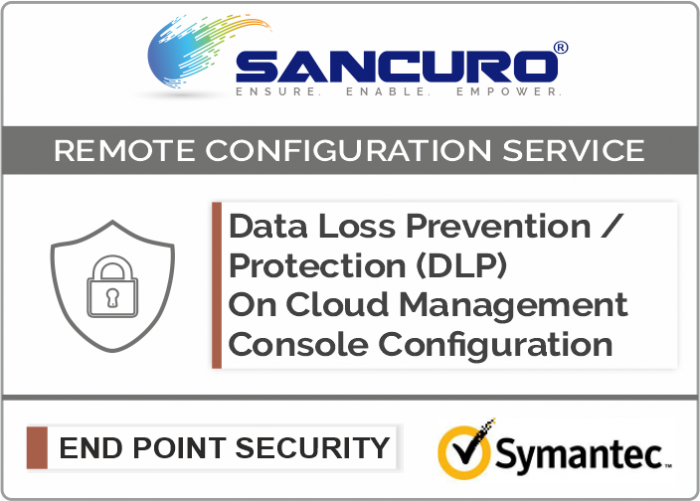 Symantec On Cloud Data Loss Prevention / Protection (DLP) Management Console Configuration