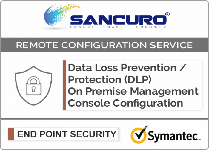 Symantec On Premise Data Loss Prevention / Protection (DLP) Management Console Configuration