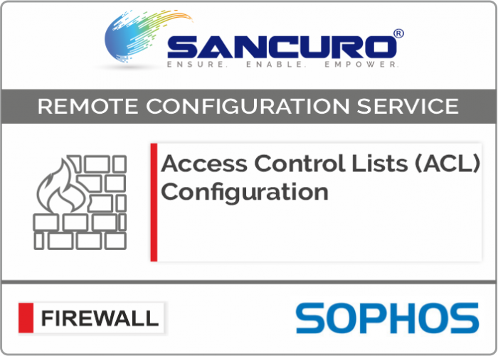 Access Control Lists (ACL) Configuration for SOPHOS Firewall For Model Series XG200, XG300, XG400