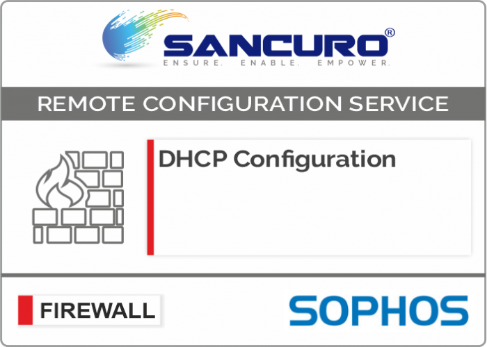 DHCP Configuration For SOPHOS Firewall For Model Series XG80, XG100