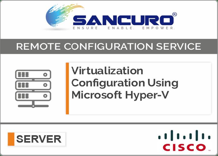 Virtualization Configuration Using Microsoft Hyper-V For CISCO Server