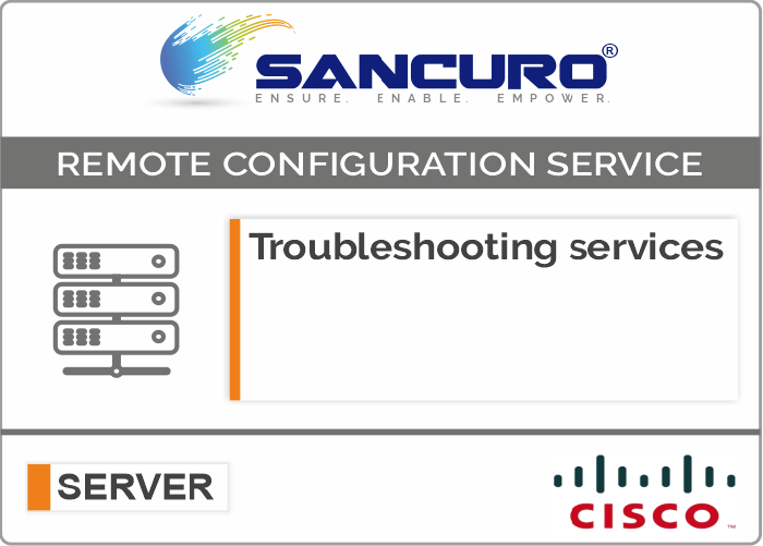 Troubleshooting services For CISCO Server Configuration