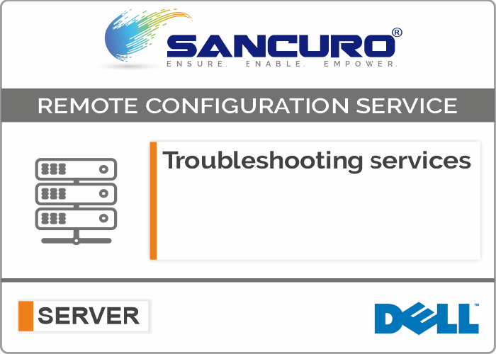 Troubleshooting services For Dell Server Configuration