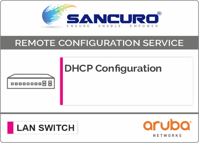 DHCP Configuration For Aruba LAN Switch L3 For Model Series 2930F