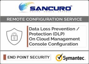 Symantec On Cloud Data Loss Prevention / Protection (DLP) Management Console Configuration