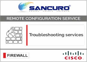 CISCO Firewall Troubleshooting services