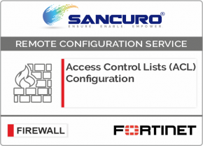 Access Control Lists (ACL) Configuration for FORTINET Firewall For Model 600D, 800D, 900D, 500E