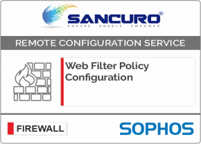 Web Filter Policy Configuration For SOPHOS Firewall For Model Series XG80, XG100