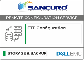 FTP Configuration For DELL EMC Storage For Model Series VNXe, PowerVault MD, Unity