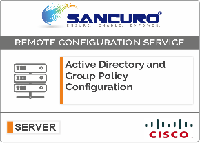 Active Directory and Group Policy Configuration For CISCO Server