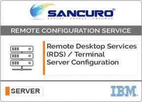Remote Desktop Services (RDS) / Terminal Server Configuration For IBM Server