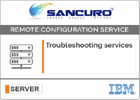 Troubleshooting services For IBM Server Configuration