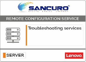 Troubleshooting services For LENOVO Server Configuration