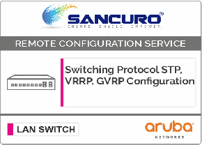 Switching Protocol STP, VRRP, GVRP Configuration For Aruba L2 LAN Switch For Model Series 2530