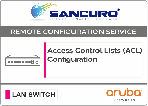 Access Control Lists (ACL) Configuration for Aruba L3 LAN Switch For Model Series 2930F
