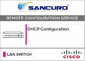 DHCP Configuration For CISCO LAN Switch L3 For Model Series SF300, SG300, SF350, SG350