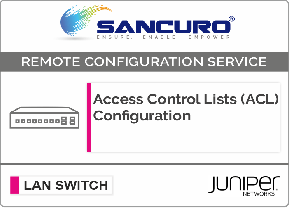 Access Control Lists (ACL) Configuration for JUNIPER L3 LAN Switch For Model EX2200, EX2300, EX3300, EX3400